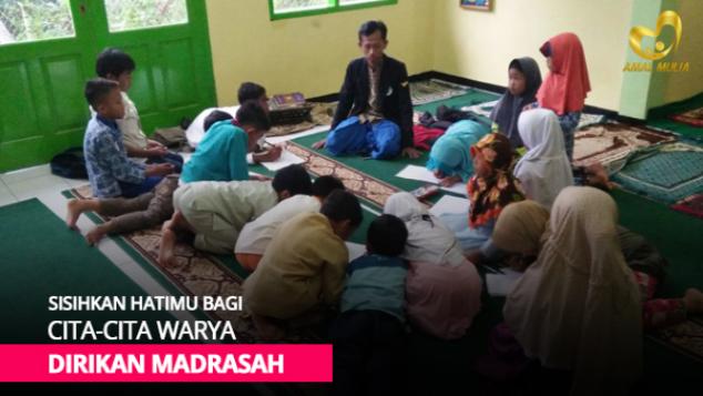 Sisihkan Hatimu bagi Cita2 Warya Dirikan Madrasah