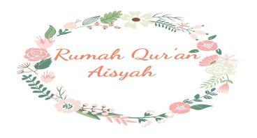 Bantu Pendirian Rumah Quran Aisyah