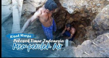 KISAH WARGA PELOSOK TIMUR INDONESIA MEMPEROLEH AIR