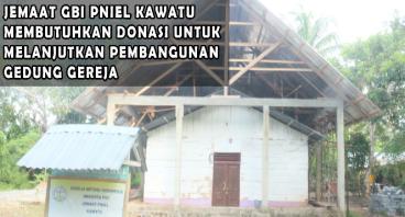 Pembangunan Gedung Gereja GBI Pniel Kawatu