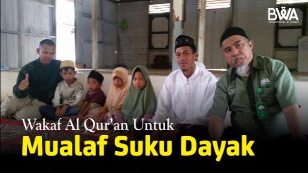 Wakaf Al Qur'an dan Pembinaan Muallaf Dayak Kutai