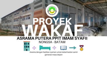 Wakaf Pembangunan Asrama Putra PPIT Imam Syafi'i