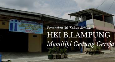 30 Tahun Menanti Pembangunan Gereja HKI B.Lampung