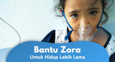 Bantu Zora untuk Hidup Lebih Lama