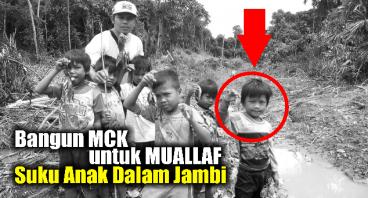 MCK untuk Muallaf Suku Anak Dalam