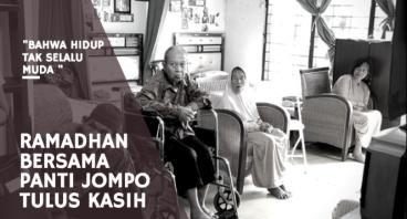 Ramadhan Bersama Panti Jompo Tulus Kasih