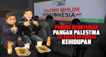 Patungan untuk Dapur Umum Indonesia di Palestina