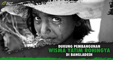 Bangun Wisma Yatim Rohingya di Bangladesh