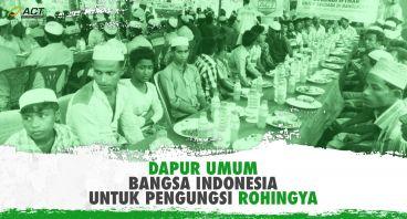 Dapur Umum Indonesia untuk Pengungsi Rohingya