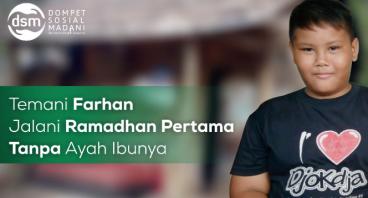 Temani Farhan Jalani Ramadhan Tanpa Ayah Ibunya