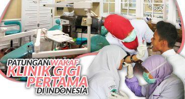 Patungan Wakaf Klinik Gigi Pertama di Indonesia