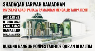 SHADAQAH JARIYAH RAMADHAN BANGUN PONPES DI KALTIM