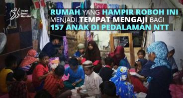 RENOVASI RUMAH UST RISMAN GURU NGAJI PEDALAMAN NTT