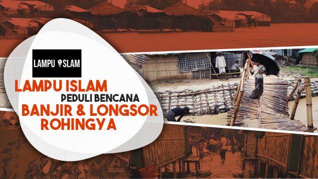 Lampu Islam Peduli Banjir dan Longsor Rohingya