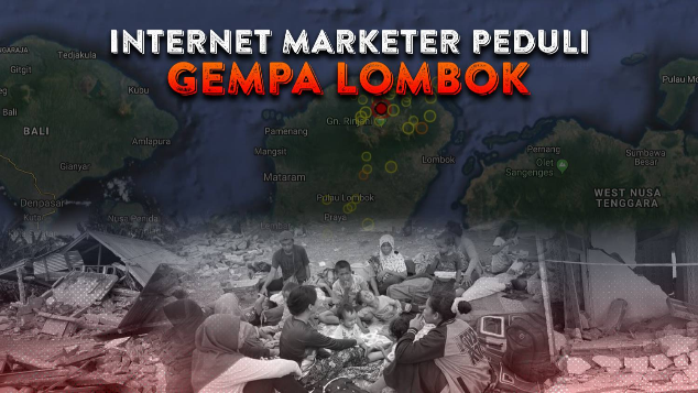 Internet Marketer Peduli Gempa Lombok dan Bali