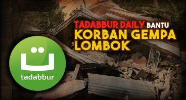Bantu Saudara Kita Korban Gempa Lombok