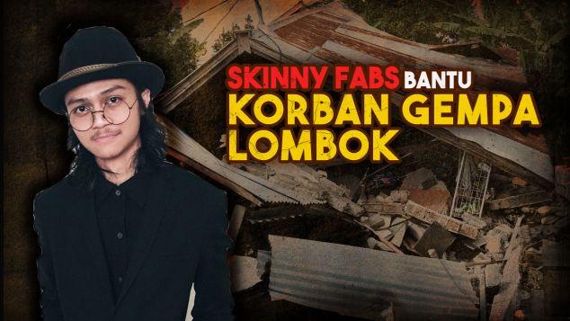 Skinny Fabs Bantu Korban Gempa Lombok