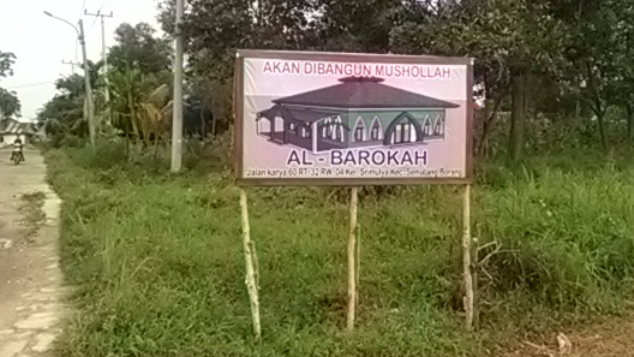 BANTU KAMI MEMBANGUN MUSHOLA AL-BAROKAH