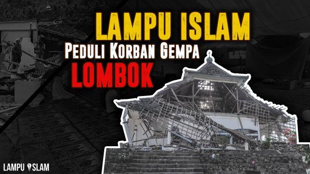 Lampu Islam Peduli Korban Gempa Lombok