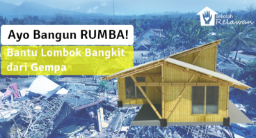 Ayo Bangun RUMBA! Bantu Lombok Bangkit dari Gempa