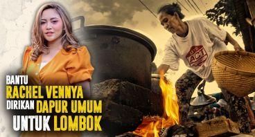 Dapur Umum Rachel Vennya Untuk Lombok