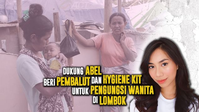 Bantu Abel Kirim Pembalut Untuk Pengungsi Lombok
