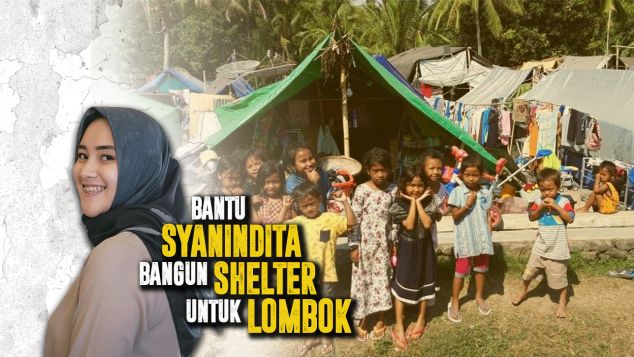 Bantu Syanindita Bangun Shelter Pengungsi Lombok