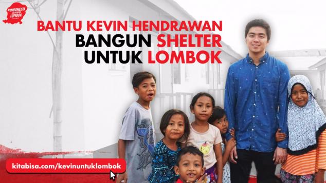 Dukung Kevin Bangun Shelter Untuk Pengungsi Lombok