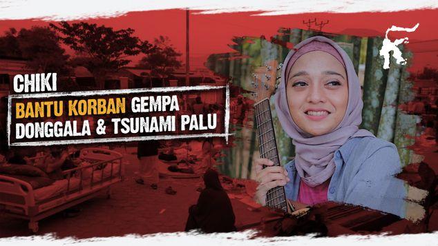 Chiki Fawzi Untuk Gempa Donggala dan Tsunami Palu