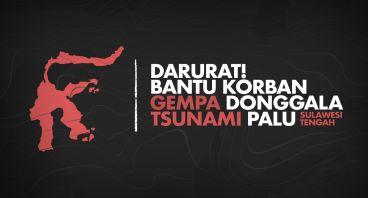 Bantu Korban Gempa Donggala & Tsunami Palu (CSR)