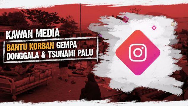 Kawan Media Untuk Korban Gempa Donggala Dan Palu