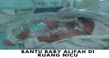 Bantu Alifah Bayi Hebat Pejuang NICU