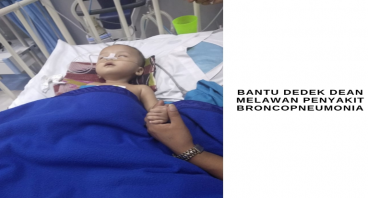Bantu Dedek Dean Melawan Broncopneumonia