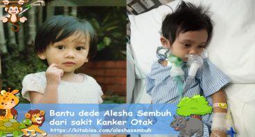 Bantu dede Alesha  Sembuh dari sakit Kanker Otak
