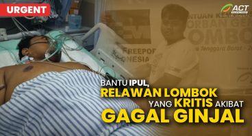 Bantu Ipul, Relawan Lombok Pulih dari Gagal Ginjal