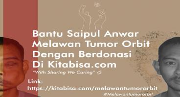 Bantu saipul melawan Tumor Orbit