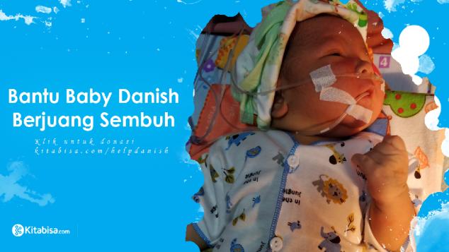 Bantu Baby Danish Berjuang Sembuh