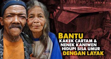 Hunian Layak untuk Kakek Cartam dan Nenek Kaniwen