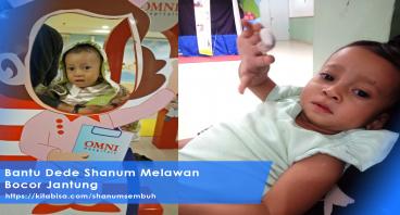 Bantu Dede Shanum Melawan Bocor  Jantung