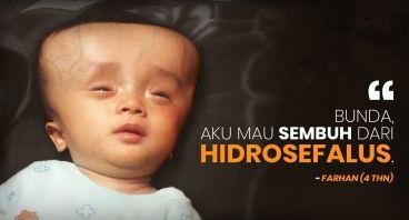 Bantu Farhan (4 thn) Sembuh dari Hidrosefalus