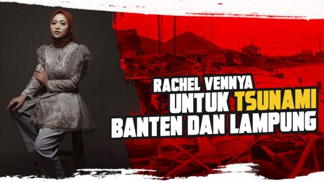 Rachel Untuk Tsunami Banten dan Lampung