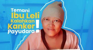 Bantu Bu Leli Kalahkan Kanker Payudara Stadium 3B