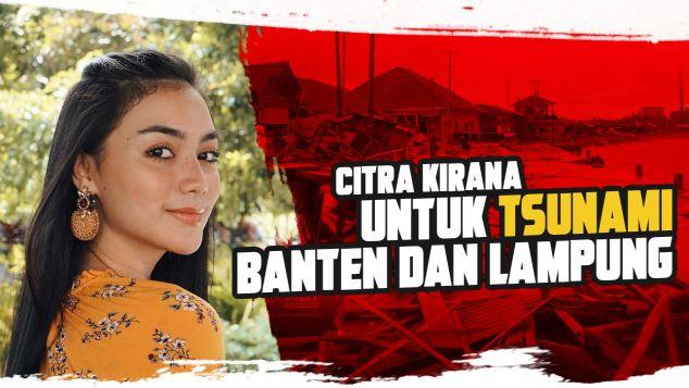 Bersama Citra Kirana Bantu Banten dan Lampung