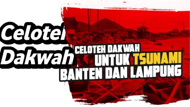 Celoteh Dakwah Untuk Tsunami Banten dan Lampung