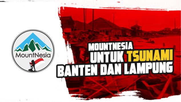 Mountnesia Untuk Tsunami Banten dan Lampung