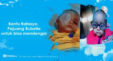 Bantu Rafasya Pejuang Rubella untuk Mendengar